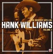 Hank Williams, The Greatest Hits Live Vol. 2 (CD)