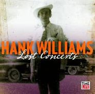 Hank Williams, Hank Williams: The Lost Concerts [Limited Collector's Edition] (CD)