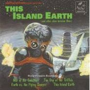 Various Artists, This Island Earth (And Other Alien Invasion Films) (CD)