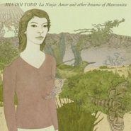 Mia Doi Todd, La Ninja: Amor And Other Dreams Of Manzanita (CD)
