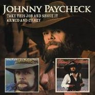 Johnny Paycheck, Take This Job & Shove It / Armed and Crazy (CD)