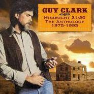 Guy Clark, Hindsight 21/20: The Anthology 1975-1995 [Australian Import] (CD)
