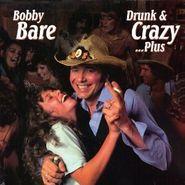 Bobby Bare, Drunk & Crazy...Plus