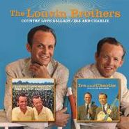The Louvin Brothers, Country Love Ballads / Ira & Charlie (CD)