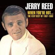 Jerry Reed, When You're Hot...The Very Best of Jerry Reed: 1967-1983 (CD)