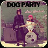 Dog Party, Lost Control (LP)