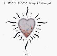 Human Drama, Songs Of Betrayal Part 1 (CD)