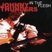 Johnny Thunders, In The Flesh (CD)