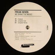 "Freak Seven, We Bring The Music (12"")"