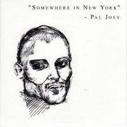 "Pal Joey, Somewhere In New York Samp.1 (12"")"