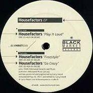"""The Housefactors, Play It Loud (12"""")"""