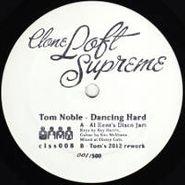 "Tom Noble, Dancing Hard (12"")"
