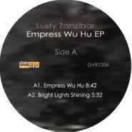 """Lusty Zanzibar, Empress Wu Hu Remixes (12"""")"""