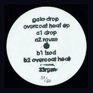 "Gala Drop, Overcoat Heat (12"")"