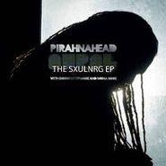 """Pirahnahead, Sxulnrg Ep (12"""")"""