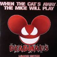 Deadmau5, When The Cat's Away The Mice Will Play [Limited Edition] (LP)