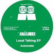 """Anaxander, Local Talking EP (12"""")"""