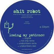 """Shit Robot, Losing My Patience (12"""")"""