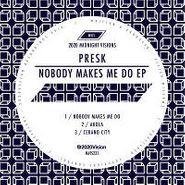 """Presk, Nobody Makes Me Do EP (12"""")"""