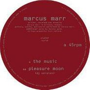 "Marcus Marr, The Music/Pleasure Moon (DJ Version) (12"")"