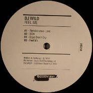 """DJ W!ld, Feel Me (12"""")"""