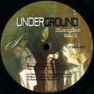 """, Vol. 1-Underground Disciples (12"""")"""