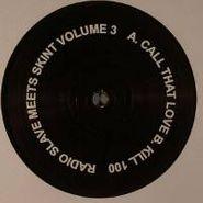 ", Vol. 3-Call That Love/Kill 100 (12"")"