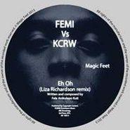 """Femi Kuti, Femi Kuti Vs KCRW: Eh Oh / One Two [Remixes] (10"""")"""