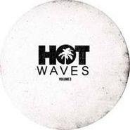 Various Artists, Vol. 3-Hot Waves Sampler