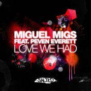 """Miguel Migs, Love We Had (12"""")"""