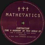 """IAMTHATIAM, Time 4 Harmony In This World (12"""")"""