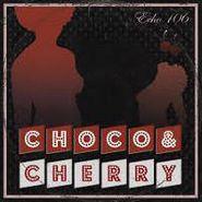 Echo 106, Choco & Cherry (CD)