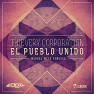 "Thievery Corporation, El Pueblo Unido (Miguel Migs Remixes) (12"")"