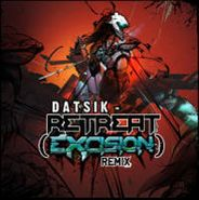 "Excision, Retreat / No Escape (datsik Remixes) (12"")"
