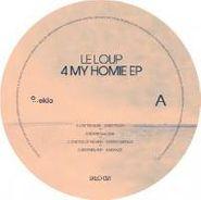"""Le Loup, 4 My Homie EP (12"""")"""