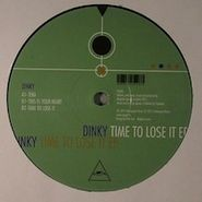 """Dinky, Time To Lose It/Teka (12"""")"""