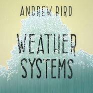 Andrew Bird, Weather Systems (LP)