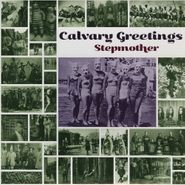 Stepmother, Calvary Greetings (LP)