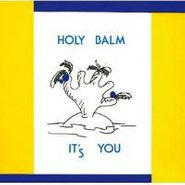 Holy Balm, It's You (CD)