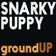 Snarky Puppy, Groundup (CD)