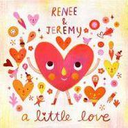 Renee & Jeremy, Little Love