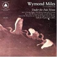 Wymond Miles, Under The Pale Moon (CD)