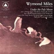 Wymond Miles, Under The Pale Moon (LP)