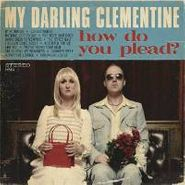 My Darling Clementine, How Do You Plead? (CD)