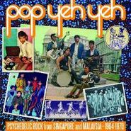 Various Artists, Pop Yeh Yeh: Psychedelic Rock from Singapore and Malaysia 1964-1970 (CD)