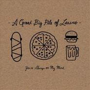 A Great Big Pile Of Leaves, You're Always On My Mind (LP)