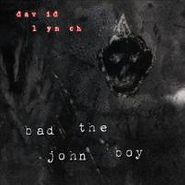 "David Lynch, Bad The John Boy (12"")"