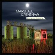 "Marshall Crenshaw, Driving & Dreaming (10"")"