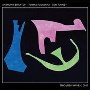 Anthony Braxton, Trio (New Haven) 2013 (CD)