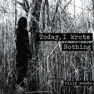 Billy Woods, Today, I Wrote Nothing (CD)